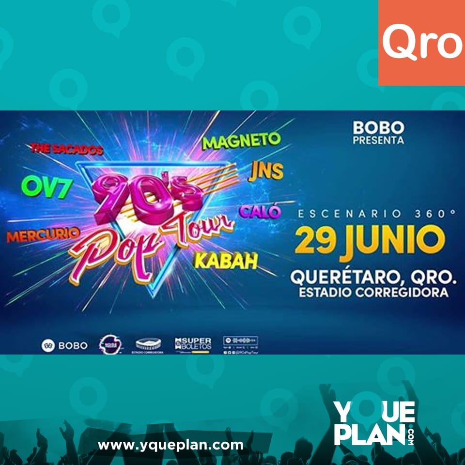 90s Pop Tour / Qro